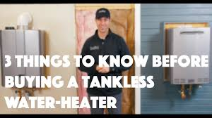 Hybrid Water Heater Vs Tankless Tankless Water Heater 3 Things To Know Youtube