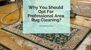 how to wash area rugs why you should opt for professional area rug cleaning wash area