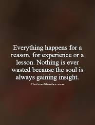 Everything Happens For A Reason Quotes Enchanting Everything Happens For A Reason Quotes And Sayings