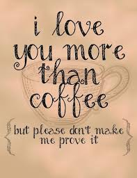 I Love You More Than Funny Quotes Simple I Love You More Than Coffee Pictures Photos And Images For