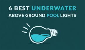 6 Best Underwater Ground Pool Lights