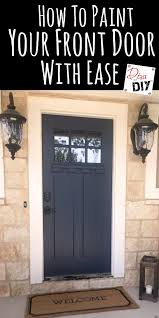 how to paint your front door with ease diva of diy