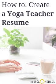 How To Create The Perfect Yoga Teacher Resume Yoga Yoga Teacher