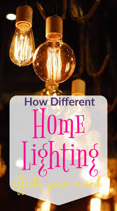 Types of home lighting Room How Different Types Of Home Lighting Can Effect Your Mood Creating My Happiness How Different Types Of Home Lighting Can Effect Your Mood Creating
