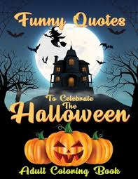 Find more cool printables and decorating ideas on our pinterest page! Funny Quotes To Celebrate The Halloween Halloween Quotes Coloring Book Adult Coloring Book With Fun Easy And Relaxing Coloring Pages By Blogaros