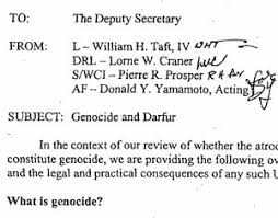darfur genocide had no legal consequences for u s  the state department s 25 2004 memo genocide and darfur found that the use of the term genocide by the u s carried no legal consequences