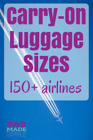 Human Made Size Chart Carry On Luggage Size Chart 170 Airlines Mappin Monday