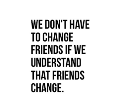 Quotes About Friendship Changing Stunning Quotes About Friendship Changing Stunning Change Friends Friendship