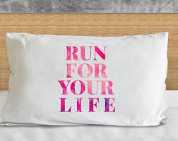 Gift for Runner! Or Even Political Candidate! Fun PillowCase - Great  Message!