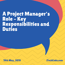 Project Manager Duties A Project Managers Role Key Responsibilities And Duties