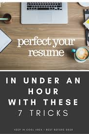 Fix Your Resume In Under An Hour With These Quick Tricks Tips And  8d2e3d90653d5cc1240410affd58e2b0 316800155032455221