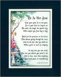 a sympathy gift present poem 94 he is not gone this poem