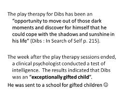 famous case study by virginia axline in search of self ppt  the play therapy for dibs has been an opportunity to move out of those dark moments