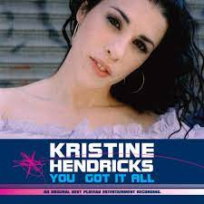 You Got It All (Radio Edit) by Kristine Hendricks