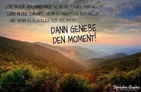 Genieße Den Moment Sprüche Zum Nachdenken Glück
