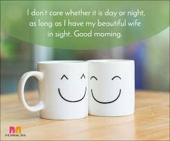 Good Morning Wife Quotes Best Of Good Morning Love Quotes 24 Beautiful Quotes For A Perfect Start