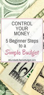Control Your Money: 5 Beginner Steps To A Simple Budget (With Free ...