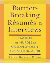 Unemployment Resumes Barrier Breaking Resumes And Interviews Jumping The Hurdle Of