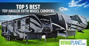 Small Picture Top 5 Best Toy Hauler Fifth Wheel Campers RVing Planet Blog