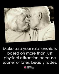 Beauty Fades Quotes Best Of Make Sure Your Relationship Is Based On More Than Just Physical