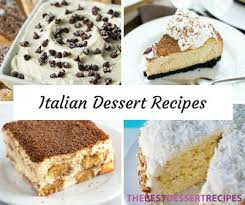 29 Incredible Italian Dessert Recipes Thebestdessertrecipescom