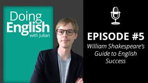 episode 5 william shakespeare s guide to english success episode 5 william shakespeare s guide to english success