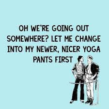 Image result for yoga pants meme