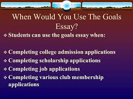 the career passport the goals essay why write the goals essay  when would you use the goals essay