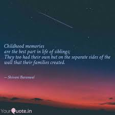 Childhood Memories Are T Quotes Writings By Shivani Baranwal