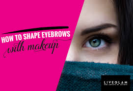 how to shape eyebrows with makeup best tips tricks advice
