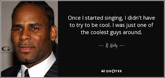 My Wife Quotes Interesting 48 QUOTES BY R KELLY [PAGE 48] AZ Quotes