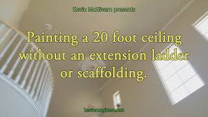 how to edge and paint a 20 foot ceiling without scaffolding or an extension ladder you