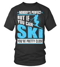Skiing Quotes Unique Skiing Quotes Tshirt Teezily