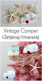 how to make super cute vintage camper ornaments perfect for a camping beach
