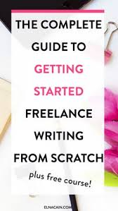 how to start your college semester on the right foot college the complete guide to getting started lance writing from scratch