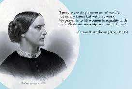 """Susan B Anthony Quotes Beauteous Susan B Anthony €�I Praynot On My Knees But With My Work"""" Real"""