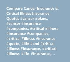 compare cancer insurance critical illness insurance quotes cancer plans cancer