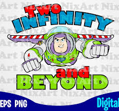 5,000+ vectors, stock photos & psd files. Two Infinity And Beyond Toy Story Buzz Toy Story Svg Buzz Svg Funny Toy Story Design Svg Eps Png Files For Cutting Machines And Print T Shirt Designs For Sale T Shirt Design