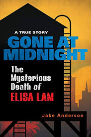 Lam was last seen at the cecil hotel in downtown los angeles, where she had been staying. Amazon Com Gone At Midnight The Tragic True Story Behind The Unsolved Internet Sensation Ebook Anderson Jake Kindle Store