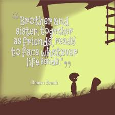 Cute Sister Quotes 76 Wonderful 24 Brother Quotes Sibling Quotes For Your Cute Brother Fresh
