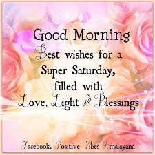 Beautiful Saturday Morning Quotes Best of Best Wishes For A Super Saturday Good Morning Saturday Saturday