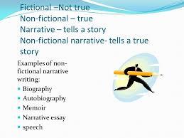 non fictional narrative writing make it personal ppt  2 fictional not true non fictional true narrative tells a story non fictional narrative tells a true story examples of non fictional narrative