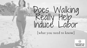 does walking really help induce labor