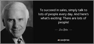 Sales Quote Of The Day Impressive Jim Rohn Quote To Succeed In Sales Simply Talk To Lots Of People
