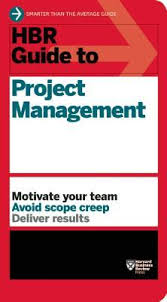 project management quick reference guide hbr guide to project management by harvard business school press