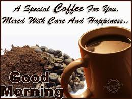 Good morning and have a wonderful day ahead. Friday Quotes Coffee Morning Quotesgram