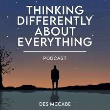 Des McCabe - Thinking Differently About Everything