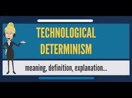 Technological Determinism What Is Technological Determinism What Does Technological Determinism Mean