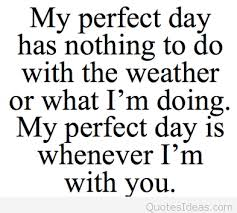 Perfect Love Quotes Adorable Love Perfect Day Quote Saying