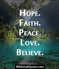 Hope Faith Peace Love Believe Spiritual Inspiration Nature Custom Love Faith Hope Quotes